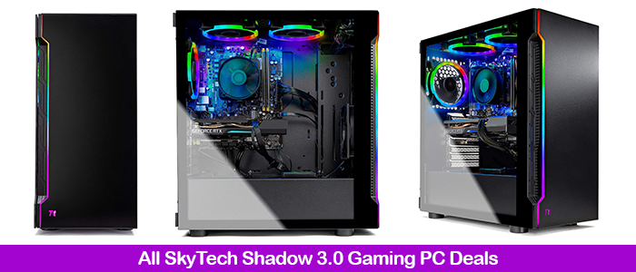 SkyTech Shadow 3.0 Gaming PC Sale, Deals, & Promo Codes 2021