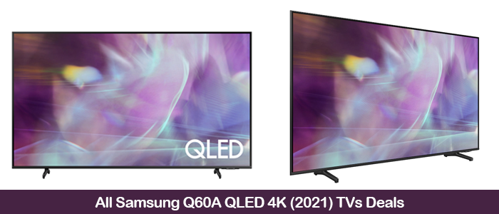 Samsung Q60A QLED 4K TV Deals, Coupons, Sales, and Promo Codes Black Friday 2021