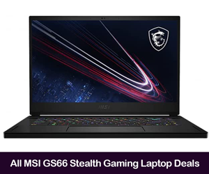 MSI GS66 Stealth Deals, Coupons, and Promo Codes 2021