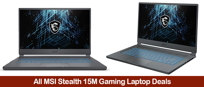 MSI Stealth 15M Deals, Coupons, Sales, and Promo Codes Black Friday 2021