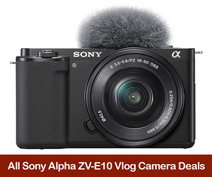 Sony ZV-E10 Vlog Camera Coupons, Promo Codes, Discount Sales, and Deals Black Friday 2021