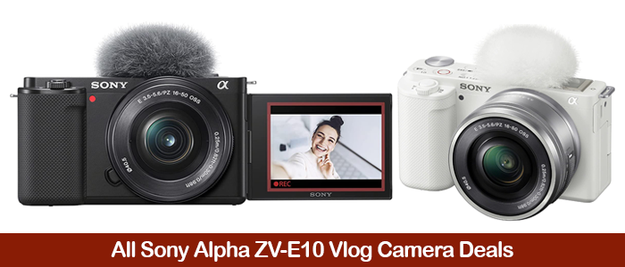 Sony ZV-E10 Vlog Camera Deals, Coupons, Promo Codes, and Discount Sales Black Friday 2021