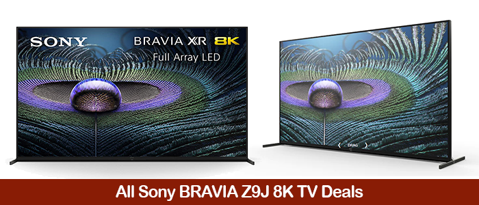 Sony Z9J 8K TV Deals, Coupons, Promo Codes, and Sales Black Friday Deals 2021