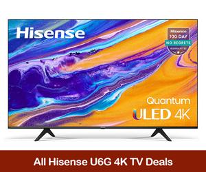 Hisense U6G 4K TV Coupons, Promo Codes, Sales, & Deals Black Friday 2021
