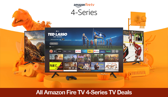 Amazon Fire TV 4-Series Deals, Promo Codes, Discount Coupons, and Black Friday Sales 2021
