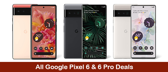 Google Pixel 6 Pro Deals, Google Pixel 6 Discount Coupons, Promo Codes, and Sales Black Friday 2021